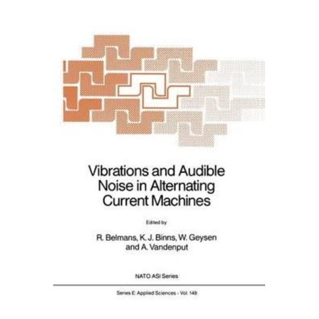 Vibrations And Audible Noise In Alternating Current Machines
