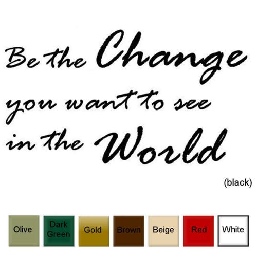 Decal the Walls Be the Change You Want to See in the World' Vinyl Wall Art Decal