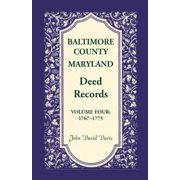 Baltimore County, Maryland, Deed Records, Volume 4 : 1767-1775