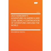 Jack Harkaway's Adventures in America and Cuba, Being a Continuation of Adventures Around the World