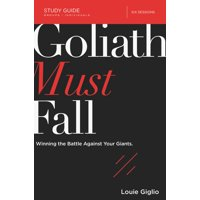 Goliath Must Fall Study Guide: Winning the Battle Against Your Giants (Paperback)