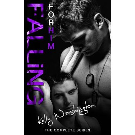 Falling for Him (the Complete Series) : A Male/Male Military Love