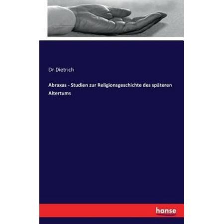Abraxas   Studien Zur Religionsgeschichte Des Spateren Altertums