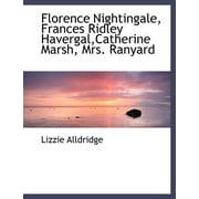 Florence Nightingale, Frances Ridley Havergal, Catherine Marsh, Mrs. Ranyard