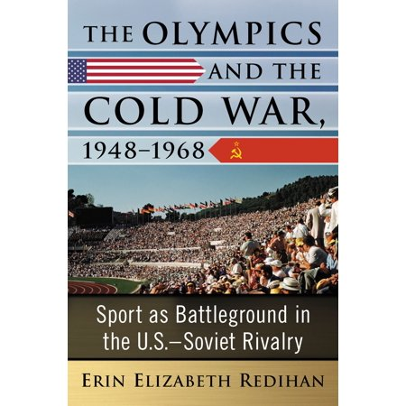 The Olympics and the Cold War, 1948-1968 - eBook (Cold War Olympics)