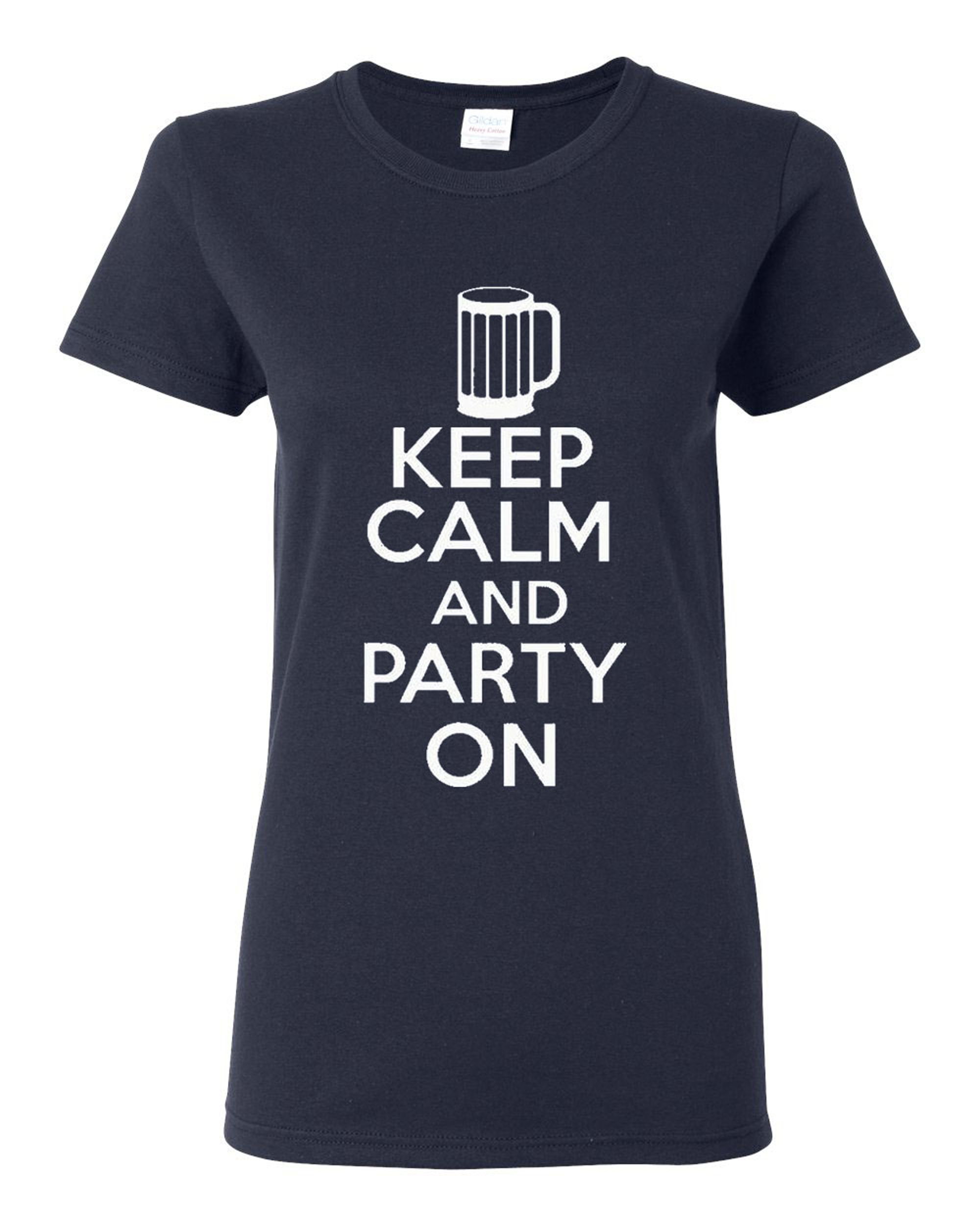 Ladies Keep Calm And Party On Celebrations T-Shirt Tee
