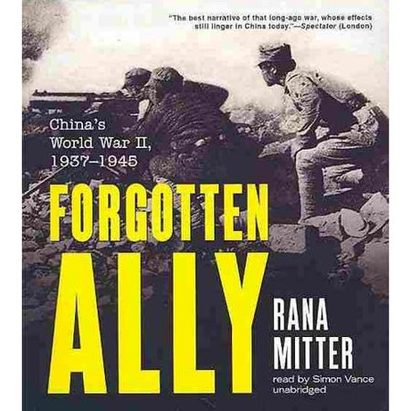 Forgotten Ally  Chinas World War Ii  1937 1945