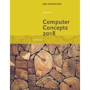New Perspectives on Computer Concepts 2018 : Introductory, Loose-Leaf Version