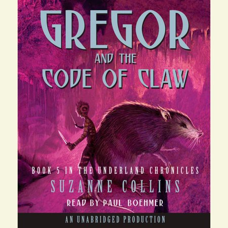 The Underland Chronicles Book Five: Gregor and the Code of Claw - (Gregor And The Code Of Claw Audiobook)