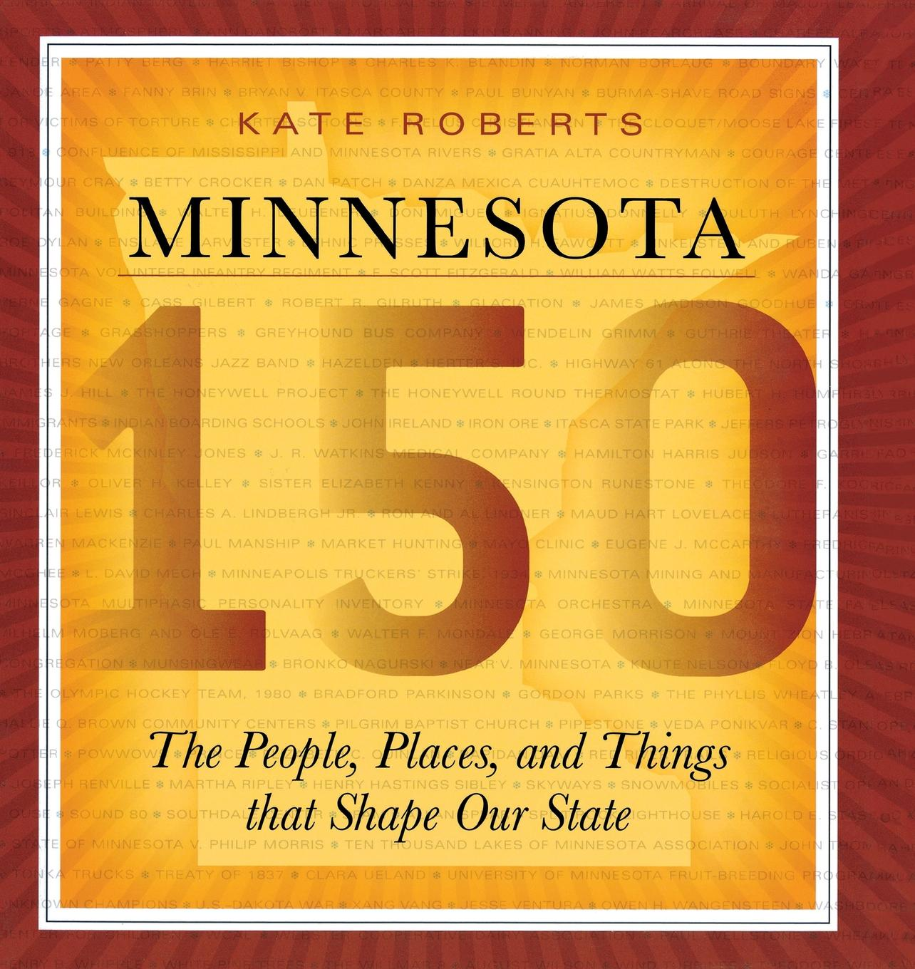 Minnesota 150: The People, Places, and Things That Shape Our State (Paperback)