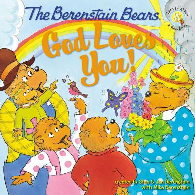 Berenstain Bears Living Lights 8x8: The Berenstain Bears: God Loves You! (Paperback)