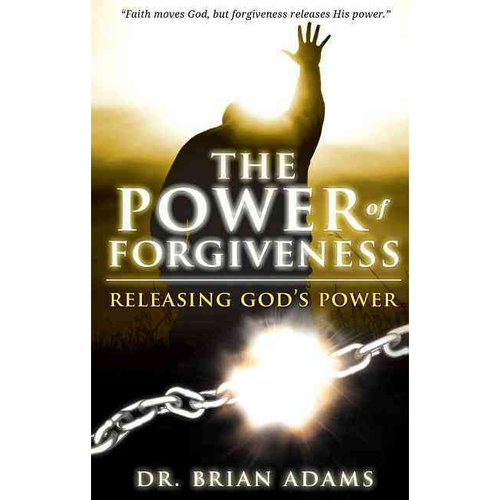 Image of The Power of Forgiveness: Releasing God's Power