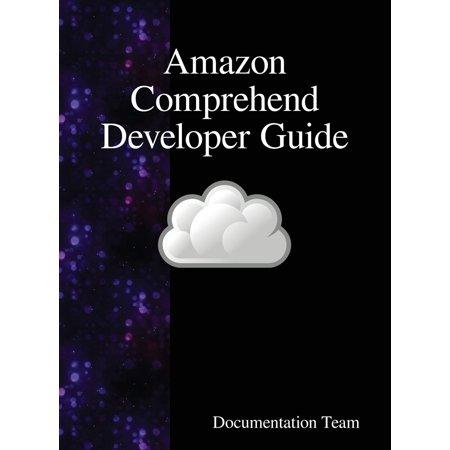Amazon Comprehend Developer Guide (Other) ()