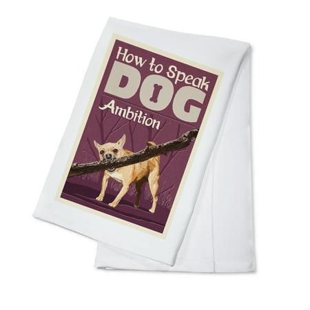 - How to Speak Dog - Stick - Lantern Press Poster (100% Cotton Kitchen Towel)