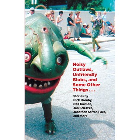 Noisy Outlaws, Unfriendly Blobs, and Some Other Things That Aren't As Scary - eBook - Scary Thongs