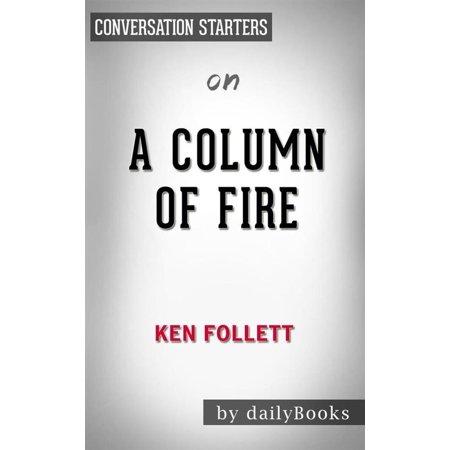 A Column of Fire: A Novel (Kingsbridge) by?Ken Follett   Conversation Starters -