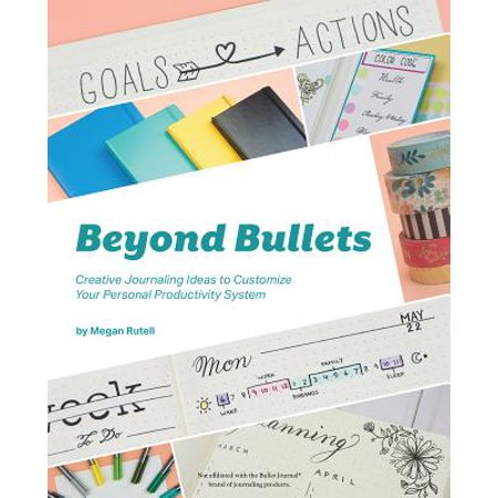 Beyond Bullets : Creative Journaling Ideas to Customize Your Personal Productivity System