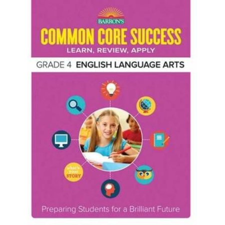 Barrons Common Core Success Grade 4 English Language Arts  Learn  Review  Apply