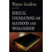 Biblical Foundations for Manhood and Womanhood - eBook