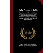 Early Travels in India: Being Reprints of Rare and Curious Narratives of Old Travellers in India in the Sixteenth and Seventeenth Centuries: F Hardcover