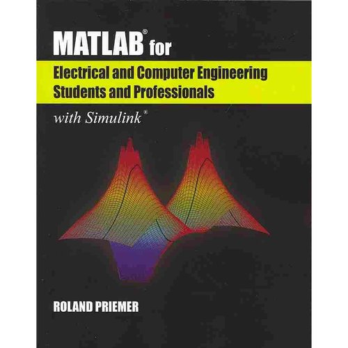 MATLAB for Electrical and Computer Engineering Students and Professionals With Simulink