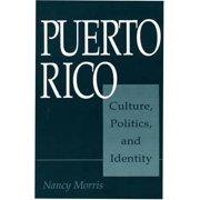 Puerto Rico: Culture, Politics, and Identity (Paperback)