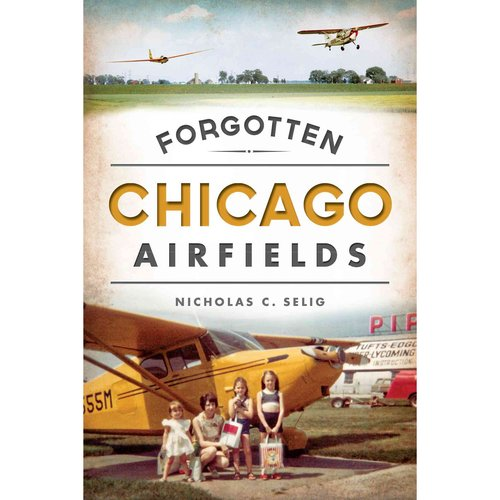 Forgotten Chicago Airfields