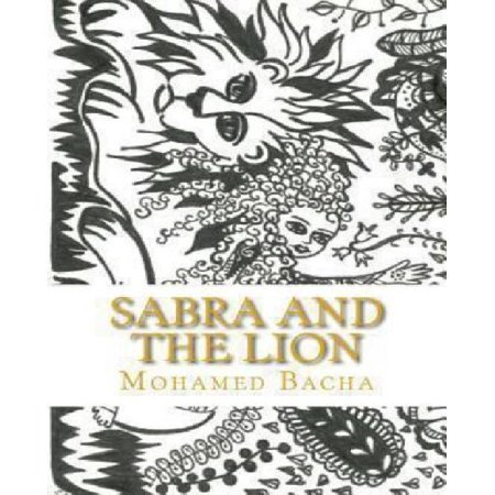 Sabra And The Lion  Malicious Words Dwell In The Heart And Waken As New In The Morrow  Bilingual Tale English French