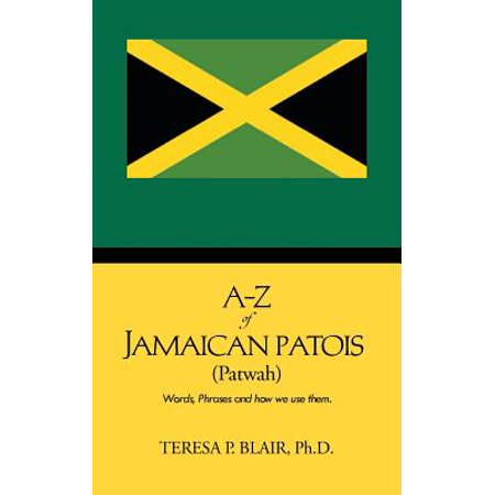 A-Z of Jamaican Patois (Patwah) : Words, Phrases and How We Use - Halloween Words Az