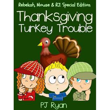 Thanksgiving Turkey Trouble (Rebekah, Mouse & RJ: Special Edition) - eBook (Peanuts Thanksgiving Special)