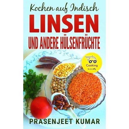 Kochen auf Indisch - Linsen Und Andere Hülsenfrüchte - eBook (Fahren Linsen Sonnenbrillen)