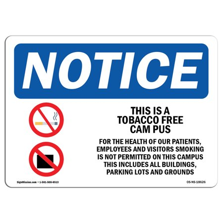 OSHA Notice Sign - This Is A Tobacco Free Campus | Choose from: Aluminum, Rigid Plastic or Vinyl Label Decal | Protect Your Business, Construction Site, Warehouse & Shop Area | Made in the