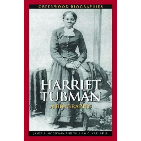 Harriet Tubman  A Biography