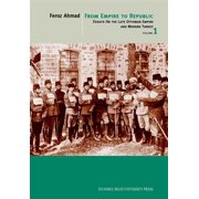 From Empire To Republic - Essays On The Late Ottoman Empire And Modern Turkey - Volume 1 - eBook
