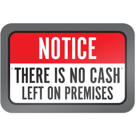 Notice There Is No Cash Left On Premises Sign