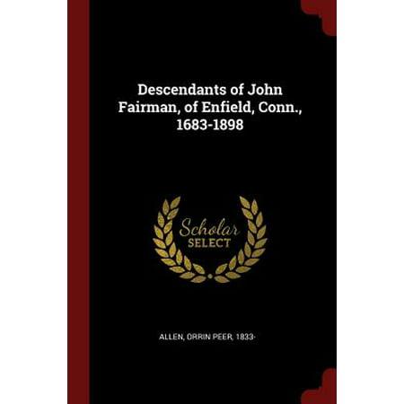Descendants of John Fairman, of Enfield, Conn., 1683-1898 ()