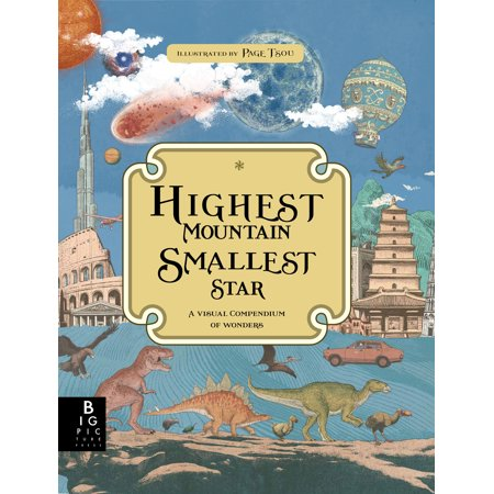 Highest Mountain, Smallest Star : A Visual Compendium of Wonders