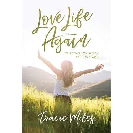 Love Life Again : Finding Joy When Life Is Hard (Sparks Falling In Love With Myself Again)