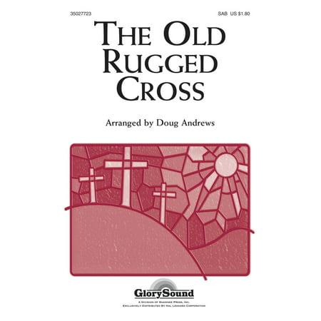 Shawnee Press The Old Rugged Cross SAB arranged by Doug (The Old Rugged Cross Made The Difference Karaoke)