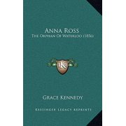 Anna Ross : The Orphan of Waterloo (1856)