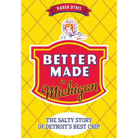 Better Made in Michigan: : The Salty Story of Detroit's Best