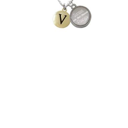 Goldtone Capital Letter - V - Pebble Disc - Sisters Are Best Friends Forever Engraved