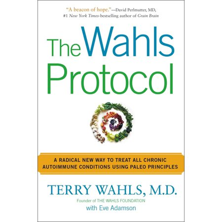 The Wahls Protocol : A Radical New Way to Treat All Chronic Autoimmune Conditions Using Paleo Principles - Isdn Pri Protocol