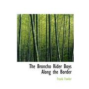 The Broncho Rider Boys Along the Border