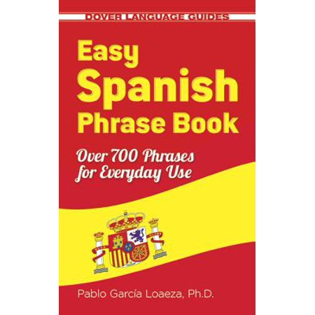 Easy Spanish Phrase Book New Edition : Over 700 Phrases for Everyday Use (Method Spanish Edition Fast Track)