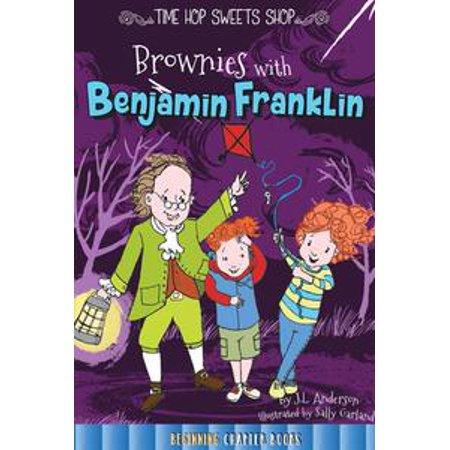 Brownies with Benjamin Franklin - eBook - Benjamin Franklin For Kids