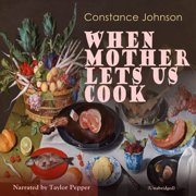 When Mother Lets Us Cook - Audiobook