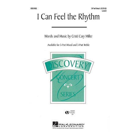 Hal Leonard I Can Feel the Rhythm 3-Part Mixed composed by Cristi Cary Miller (Accidental Rhythm Mix)