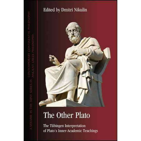The Other Plato: The Tubingen Interpretation of Plato's Inner-Academic Teachings