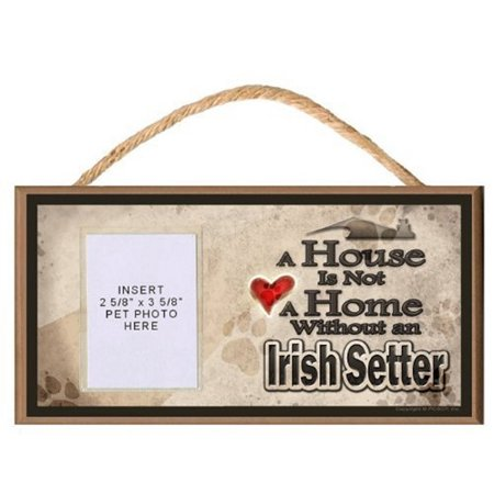 A House is Not a Home without an Irish Setter Wooden Dog Sign with Clear Insert for Your Pet Photo ()